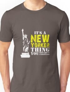 It's a New Yorker Thing Unisex T-Shirt