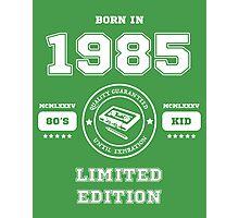 Born in 1985 Photographic Print