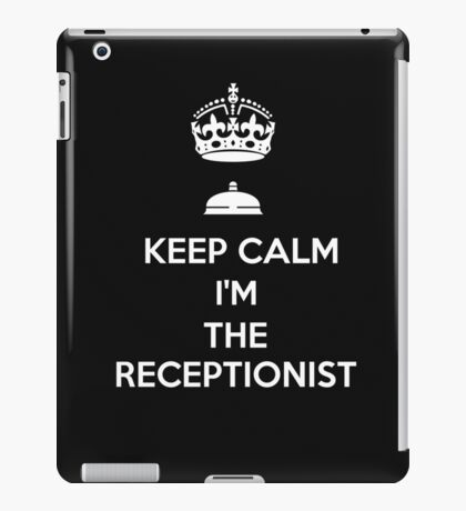 KEEP CALM I'M THE RECEPTIONIST iPad Case/Skin