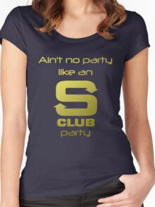 S Club 7 Shirt - Ain't no party like an S Club party Women's Fitted Scoop T-Shirt