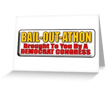 Bail Out A Thon Greeting Card