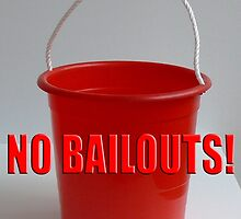 No Bailouts by lawrencebaird