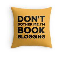 Don't Bother Me, I'm Book Blogging - Orange Throw Pillow