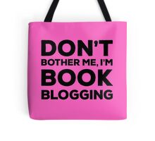 Don't Bother Me, I'm Book Blogging - Pink Tote Bag