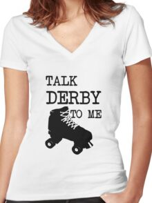Talk Derby To Me Women's Fitted V-Neck T-Shirt