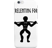 UNRELENTING FORCE iPhone Case/Skin