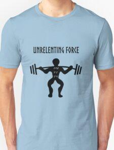 UNRELENTING FORCE T-Shirt