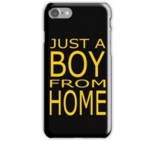 Just A Boy From Home iPhone Case/Skin