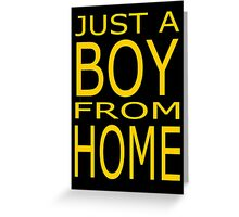 Just A Boy From Home Greeting Card