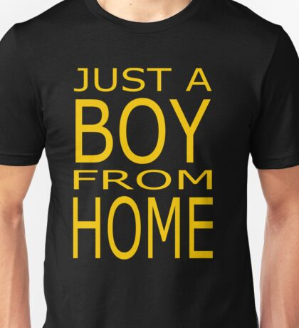 Just A Boy From Home Unisex T-Shirt