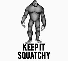 KEEP IT SQUATCHY SASQUATCH BIGFOOT Unisex T-Shirt
