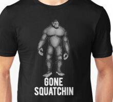 GONE SQUATCHIN BIGFOOT SASQUATCH Unisex T-Shirt