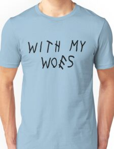 With My Woes [Black] Unisex T-Shirt