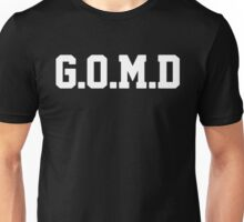 G.O.M.D [GET OFF MY DICK] White Unisex T-Shirt
