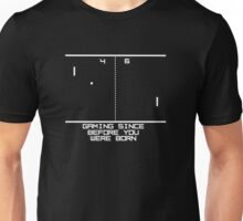 Gaming Since Before you were Born Unisex T-Shirt