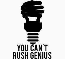 You Can't Rush Genius Lightbulb T-Shirt