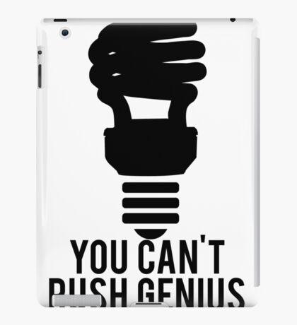 You Can't Rush Genius Lightbulb iPad Case/Skin