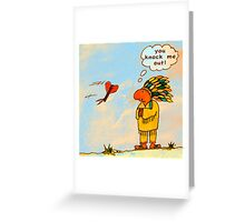 You knock me out Greeting Card