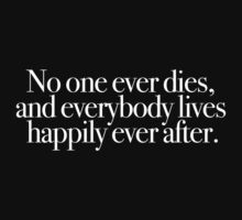 Buffy - No one ever dies and everybody lives happily ever after by Call-me-dickie