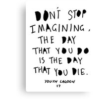 Don't Stop Imagining Canvas Print