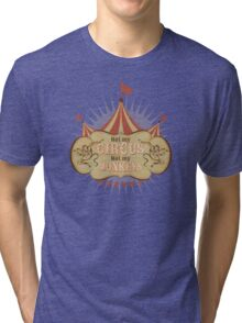 Not My Circus - Not My Monkeys - Not My Problem - Pop Culture Saying - Circus Monkeys - Mind Your Own Business Tri-blend T-Shirt
