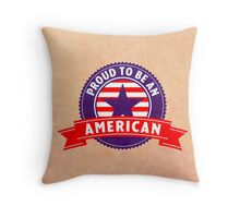 Proud To Be An American Throw Pillow