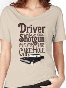 Driver Picks The Music, Shotgun Shuts His Cake Hole Women's Relaxed Fit T-Shirt