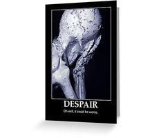Despair Greeting Card