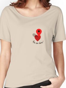 You Are Here! Women's Relaxed Fit T-Shirt