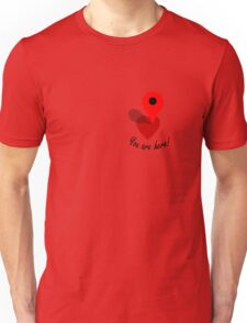 You Are Here! Unisex T-Shirt