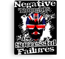 "Negative Thoughts are Successful Failures,""self sabotage"" Canvas Print"
