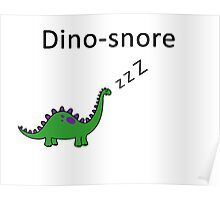Dino-snore Poster