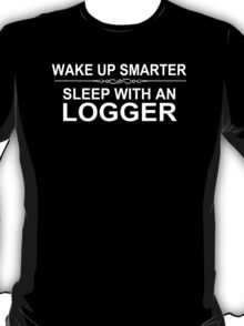 Wake Up Smarter Sleep With An Logger - Tshirts T-Shirt