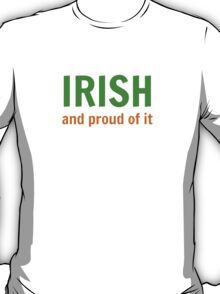 Irish (and proud of it) T-Shirt