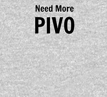 Need More Pivo Unisex T-Shirt