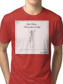 Tell me when I'm hip! Tri-blend T-Shirt