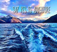 Say Yes To Adventure by irishkiwipcards