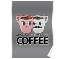 Always & Forever with Coffee Poster