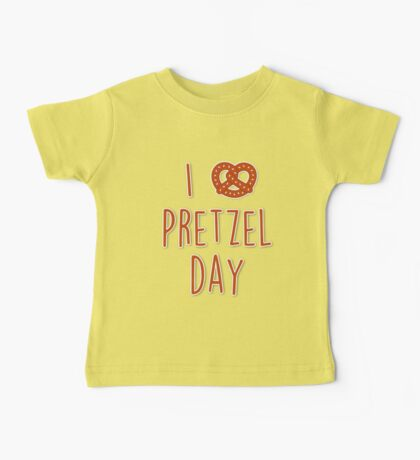I love Pretzel Day Baby Tee