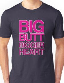 Big Butt, Bigger Heart Unisex T-Shirt