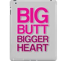 Big Butt, Bigger Heart iPad Case/Skin