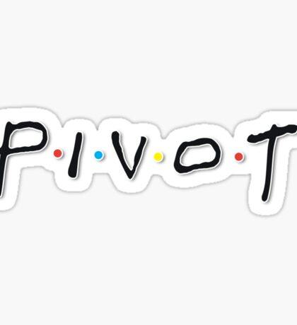 Pivot! Sticker