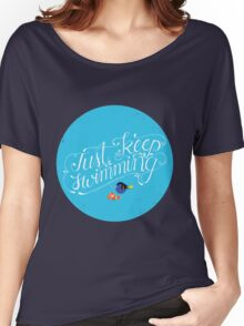 Just Keep Swimming Women's Relaxed Fit T-Shirt