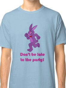 Don't be late to the party! Classic T-Shirt