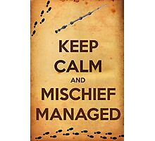 Keep Calm and Mischief Managed Photographic Print