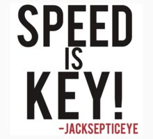 Speed is key jacksepticeye quote  by dougiep123