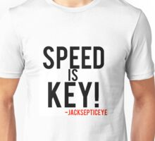 Speed is key jacksepticeye quote  Unisex T-Shirt