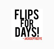 Flips for days jacksepticeye quote  Unisex T-Shirt