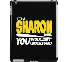 Its A Sharon Thing, You Wouldnt Understand iPad Case/Skin