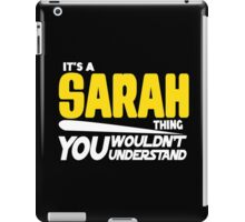 Its A Saran Thing, You Wouldnt Understand iPad Case/Skin